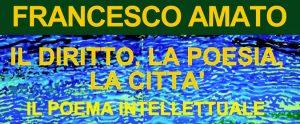 Francesco Amato. Il diritto, la poesia, la città